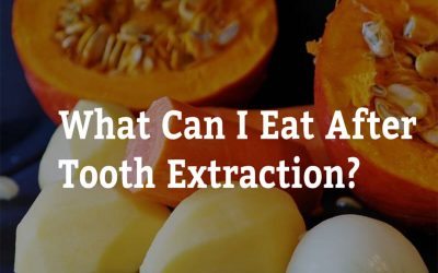 What Can I Eat After Tooth Extraction? 7 Tips from Canley Heights Dental Care